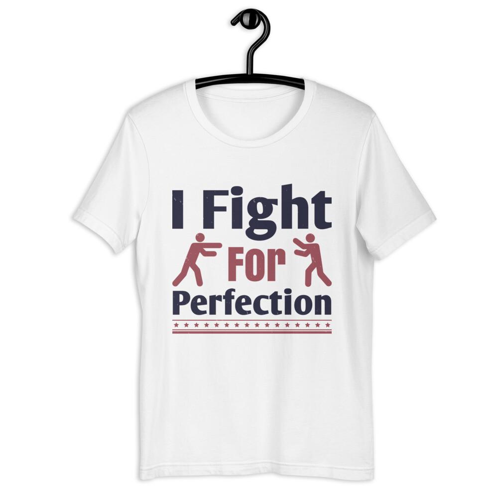 i fight for perfection unisex Short-Sleeve Unisex T-Shirt