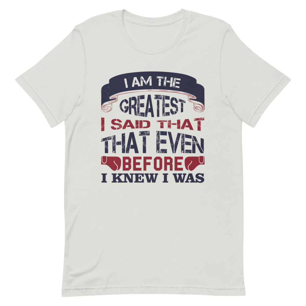 i'm the greatest i said that that even before i know i was Short-Sleeve Unisex T-Shirt