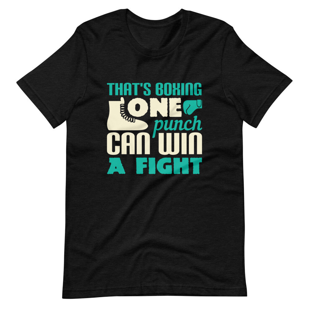 That's boxing one punch can win a fight unisex Short-Sleeve Unisex T-Shirt