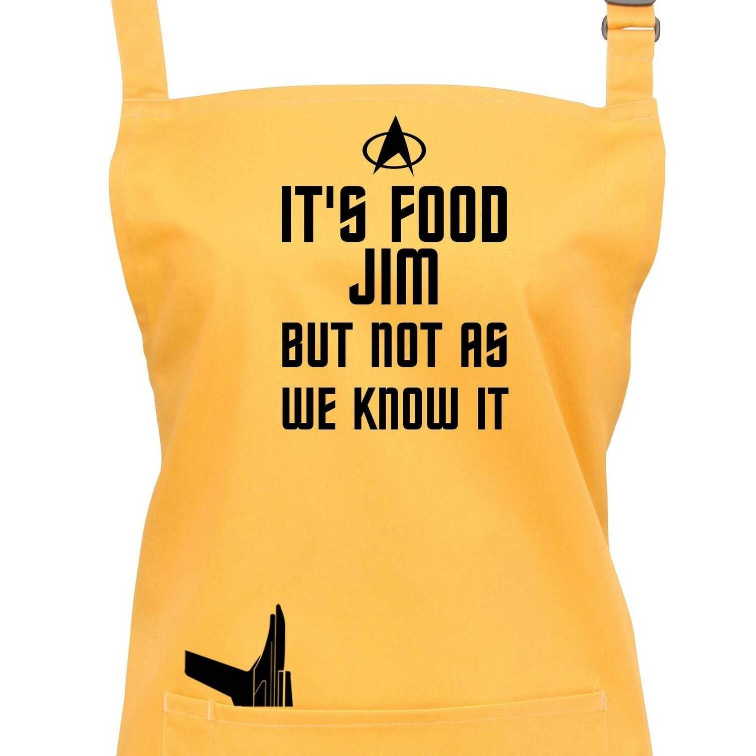 Star Trek Apron It's Food Jim But Not As We Know  23 Colours.