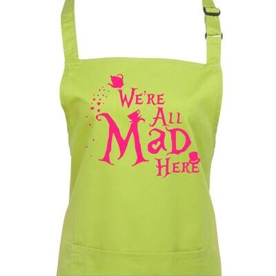 Alice in Wonderland Apron We're All Mad Here! 23 Colours