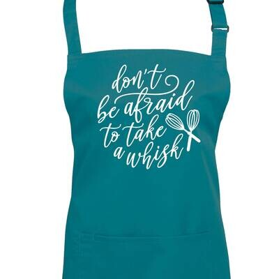 Don't Be Afraid To Take a Whisk! Fun Quote Apron.