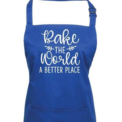 Bake the World a Better Place Apron.  23 Colours