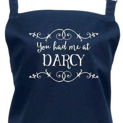 You Had Me At Darcy Apron. Choice of Colours