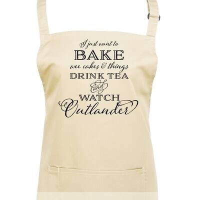 I Just Want To Bake Stuff and Watch Outlander Sassenach Apron in 23 Colours