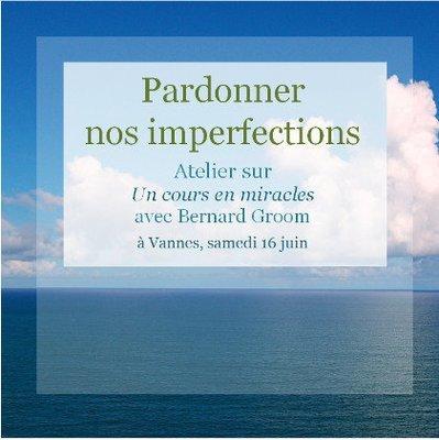 Pardonner nos imperfections