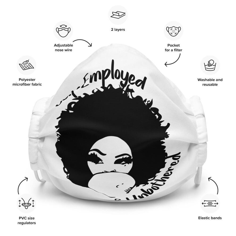 Self-Employed & Unbothered Premium face mask
