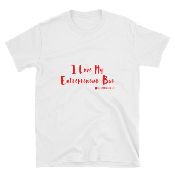 I Love My Entrepreneur Bae Unisex T-Shirt