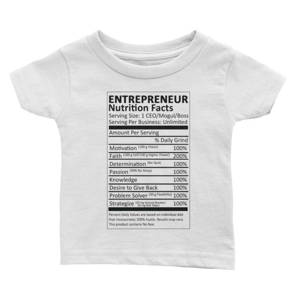 Entrepreneur Life Nutrition Facts Infant Tee