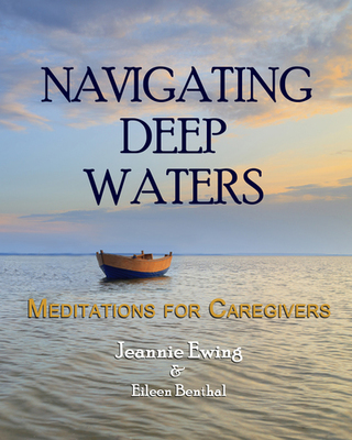 Navigating Deep Waters: Meditations for Caregivers