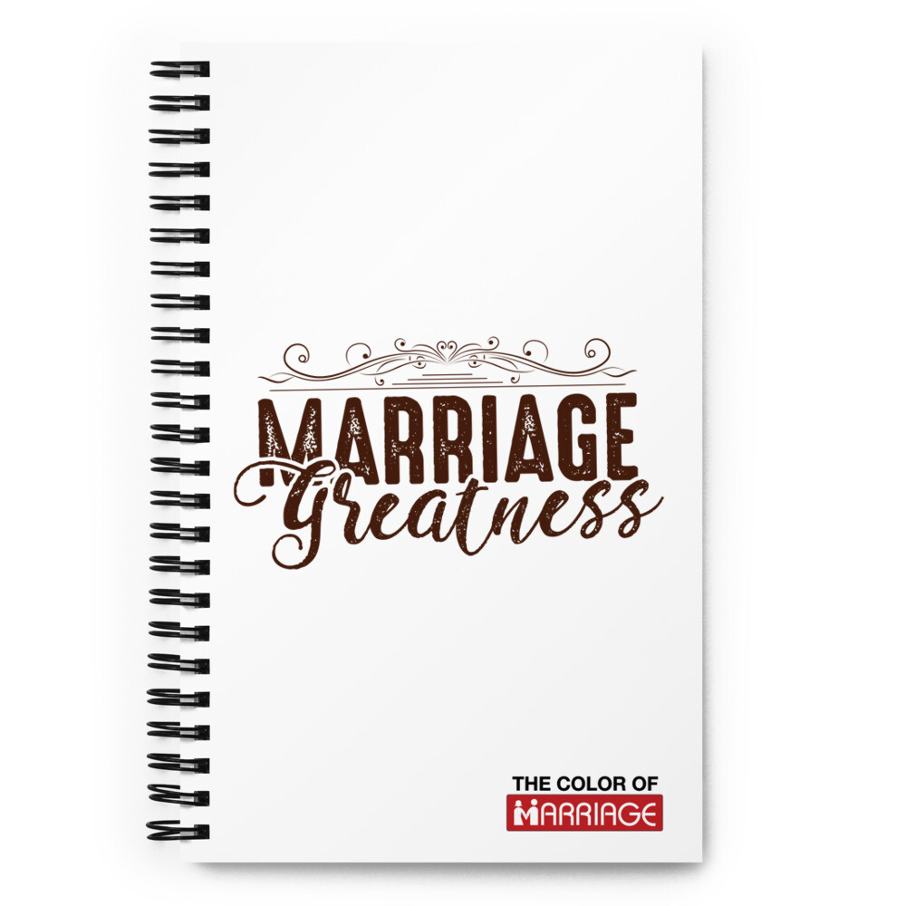 Marriage Greatness Spiral notebook