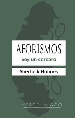 Sherlock Holmes, Aforismos. Soy un cerebro. Minilibro