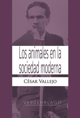 César Vallejo, Los animales en la sociedad moderna. Minilibro