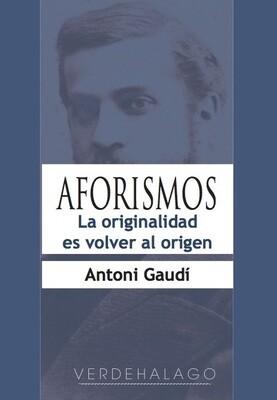 Antoni Gaudí, La originalidad es volver al origen. Minilibro