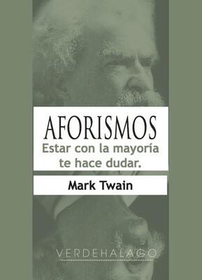 Mark Twain, Aforismos. Estar con la mayoría  te hace dudar. Minilibro