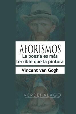 Vincent van Gogh, Aforismos. La poesía es más terrible que la pintura. Minilibro
