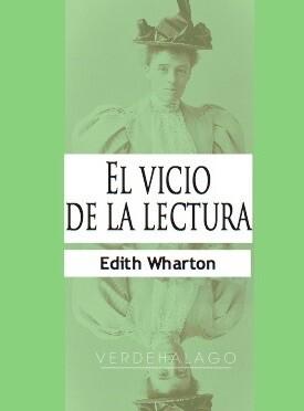 Edith Wharton, El vicio de la lectura.. Minilibro.