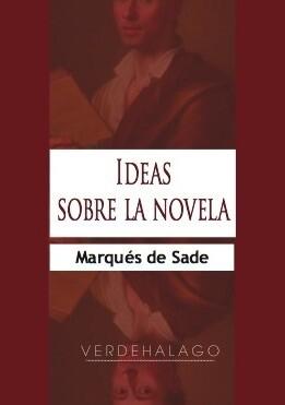 Marqués de Sade, Ideas sobre la novela. Minilibro.