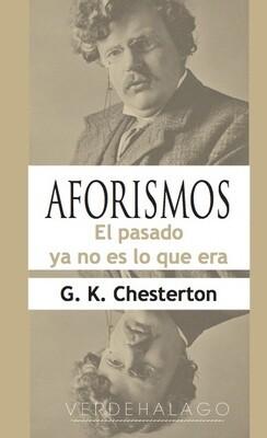 G. K. Chesterton, Aforismos. El pasado ya no es lo que era. Minilibro