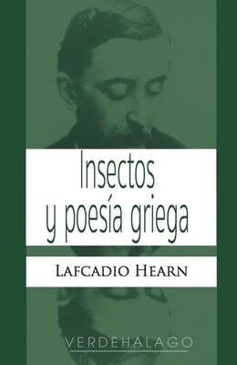 Lafcadio Hearn, Insectos y poesía griega. Minilibro