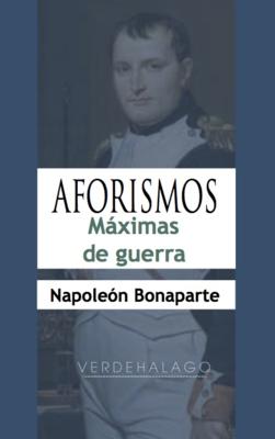 Napoleón Bonaparte, Másximas de guerra. Aforismos. Minilibro