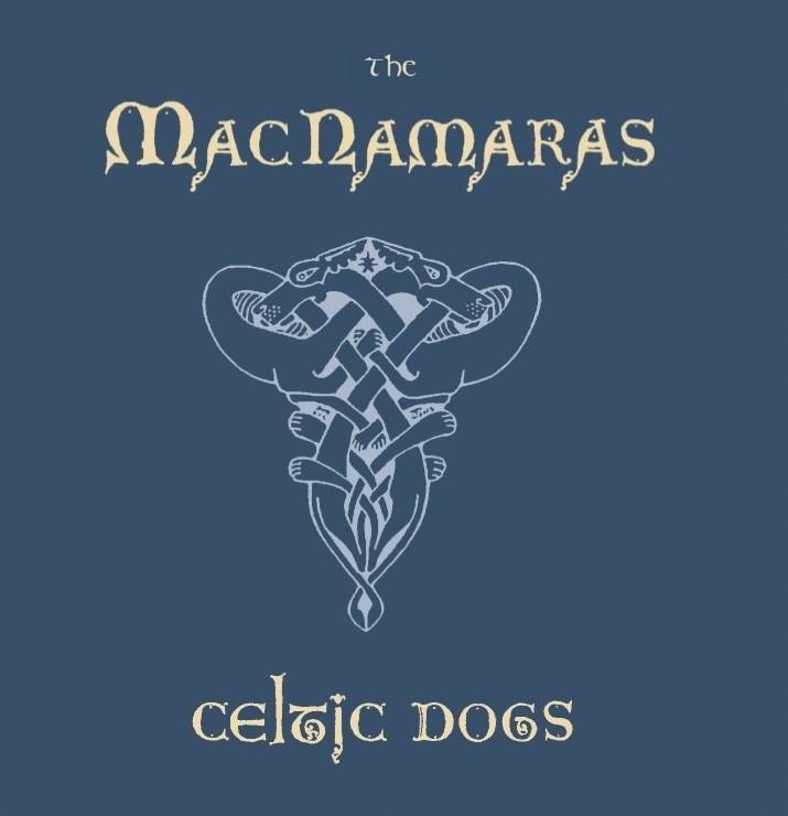 The MacNamaras - Celtic Dogs