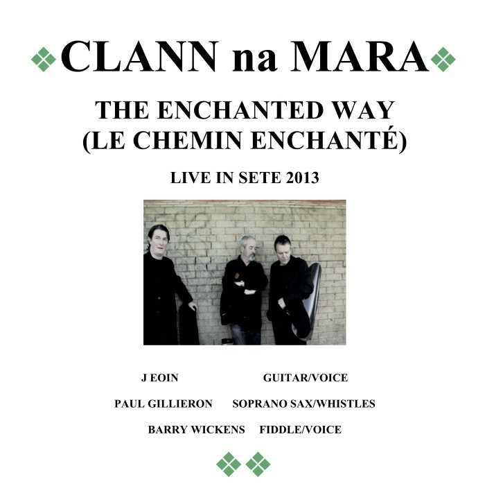 Clann Na Mara - The Enchanted Way (Live in Sete 2013)