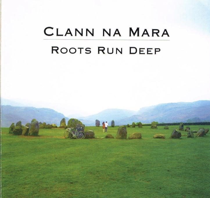 Clann Na Mara - Roots Run Deep