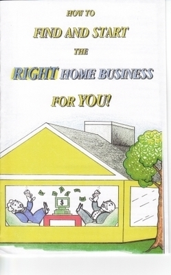 How To Find And Start The Right Home Business For You (Download)