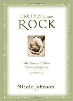 Dropping Your Rock by Nicole Johnson
