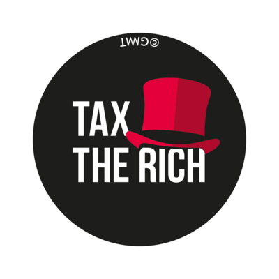 Tax The Rich Badge
