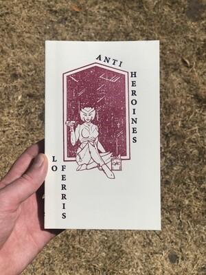 Anti Heroines by Lo Ferris