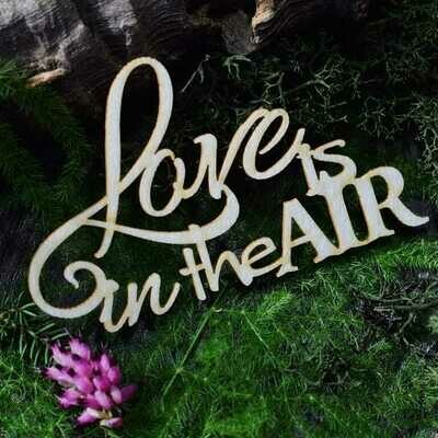 Love Is In The Air chipboard