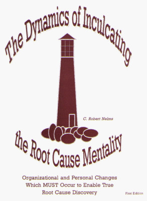 The Dynamics of Inculcating the Root Cause Mentality