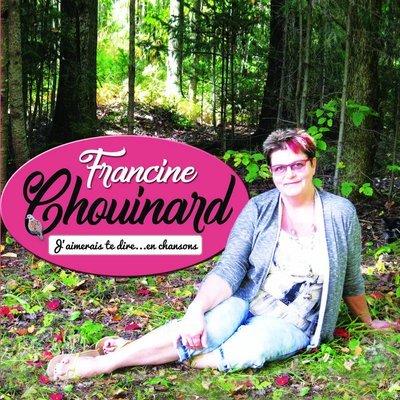 J'aimerais te dire en chansons / Francine Chouinard