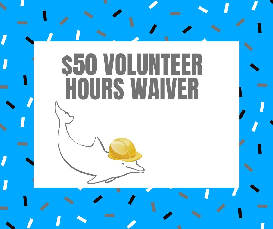 Volunteer Hours Waiver Payment $50