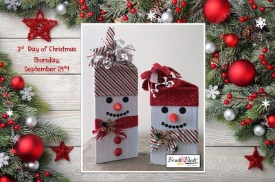 3rd Day of Christmas - Snowmen PICKUP/DELIVERY: Wednesday, September 23rd - 12-2pm Virtual Live-Ztream Event: Thursday, September 24th at 7:00 pm