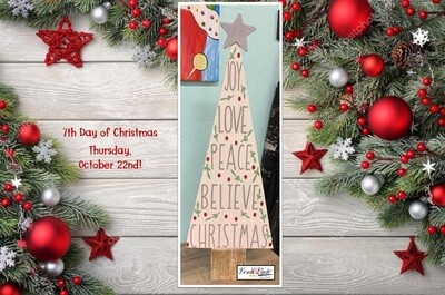 7th Day of Christmas - Joy Tree PICKUP/DELIVERY: Wednesday, October 21st - 12-2pm Virtual Live-Ztream Event: Thursday, October 22nd at 7:00 pm