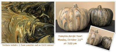 IN-STUDIO EVENT: Monday, October 26th - 7:00 pm Pumpkins Acrylic Pour