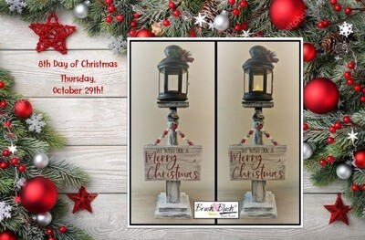 8th Day of Christmas - Lantern Post with Beaded Garland Sign PICKUP/DELIVERY: Wednesday, October 28th - 12-2pm Virtual Live-Ztream Event: Thursday, October 29th at 7:00 pm