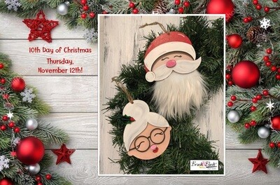 10th Day of Christmas - Santa & Mrs. Claus Ornaments PICKUP/DELIVERY: Wednesday, November 11th - 12-2pm Virtual Live-Ztream Event: Thursday, November 12th at 7:00 pm