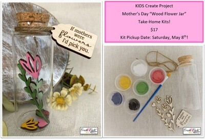 "DIY TO GO KIT: Kids Create Project -  Mother's Day ""Wood Flower Jar"" PICKUP DATE: Saturday, May 8th  Curbside Pickup 12-2p / Bench Box Pickup 2-6pm"