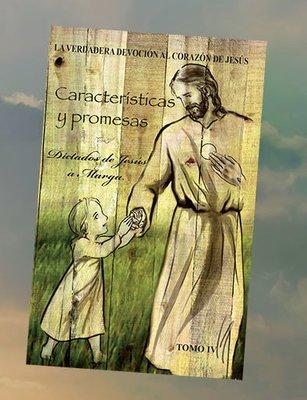 Tomo IV. Características y Promesas. Dictados de Jesús a Marga (OFERTA)