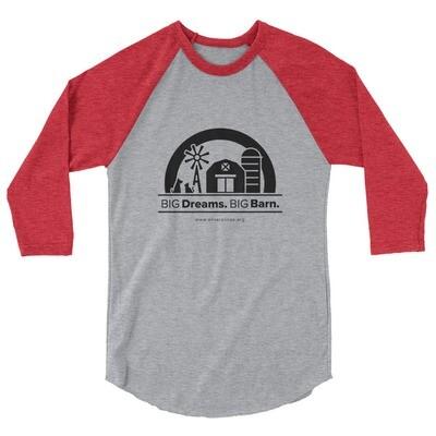 """""""Big Dreams. Big Barn."""" 3/4 sleeve raglan shirt"""