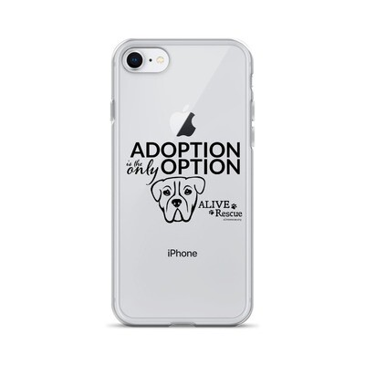 """""""Adoption is the Only Option"""" iPhone Case"""