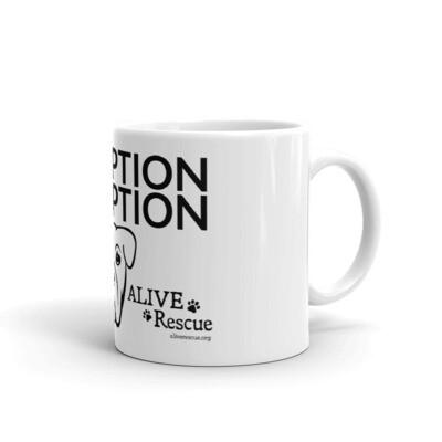"""Adoption is the Only Option"" Mug"