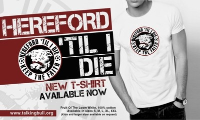 Hereford 'Til I Die - Keep the Faith - T-Shirt