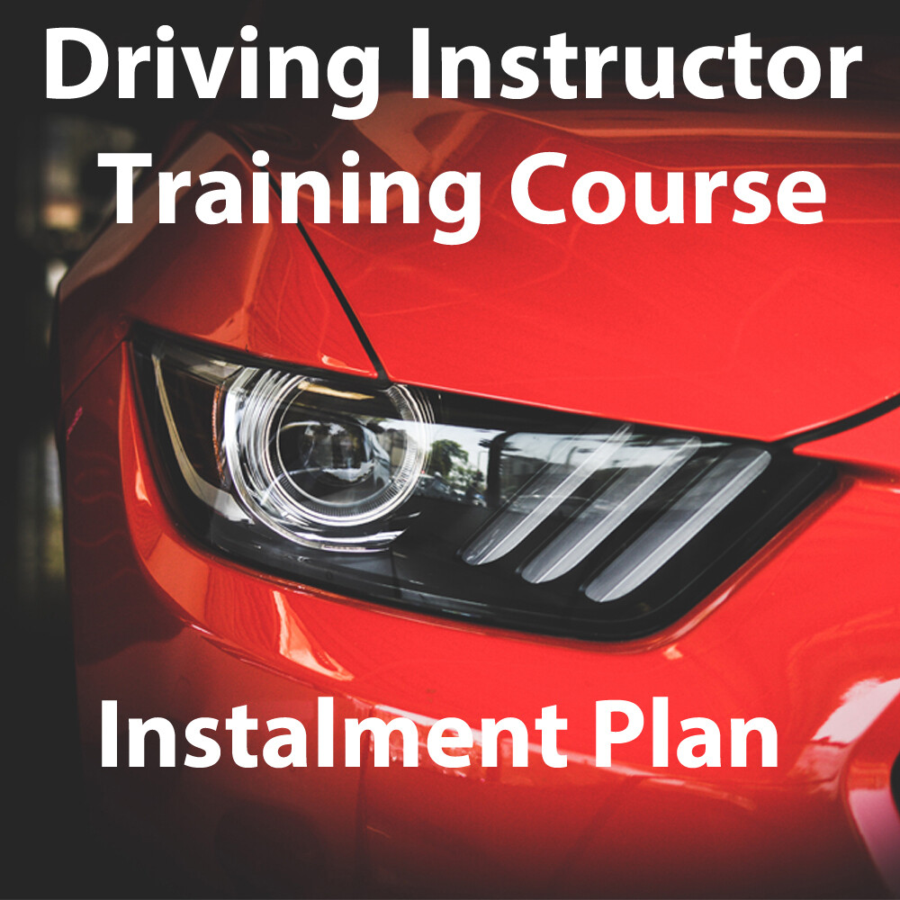 Driving Instructor Training Course (Instalment Plan)