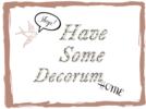Have Some Decorum Home - Eleanor O'Connell