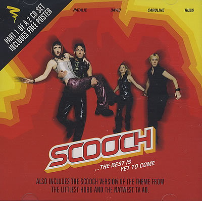Scooch - The Best Is Yet To Come - CD Part 1 of 2